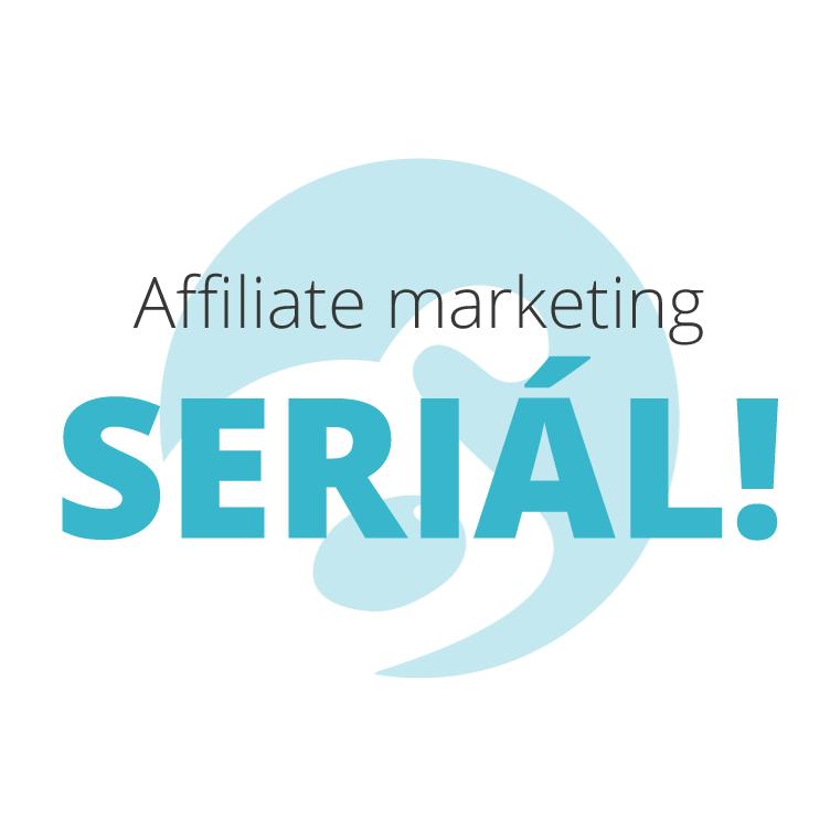 [Seriál] Affiliate Marketing I.: Prečo by sme mali začať s affiliate marketingom