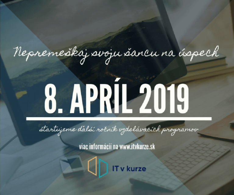 Už 8. apríla Ti otvoríme dvere do sveta IT