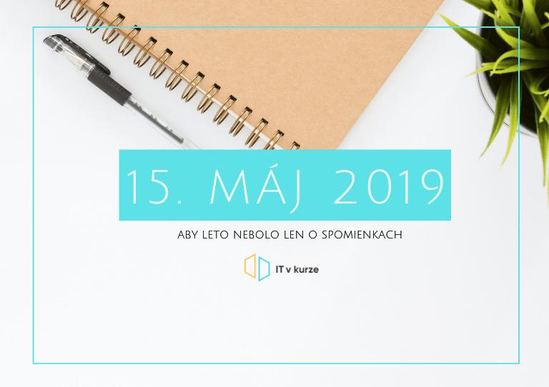 15. máj – nový termín vzdelávacích programov IT v kurze 1
