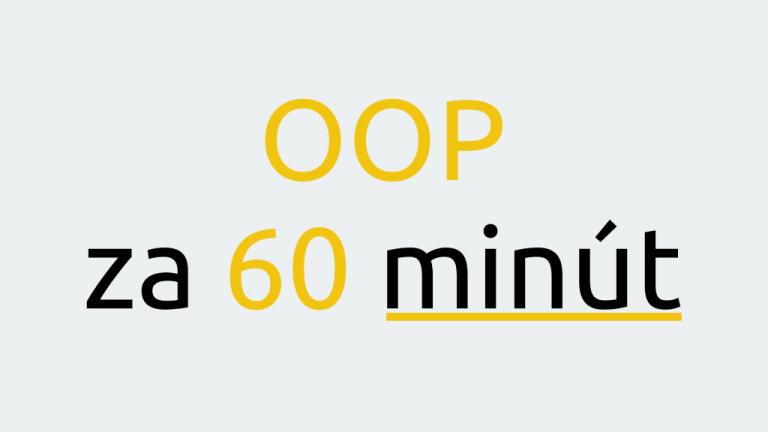 OOP za 60 minút