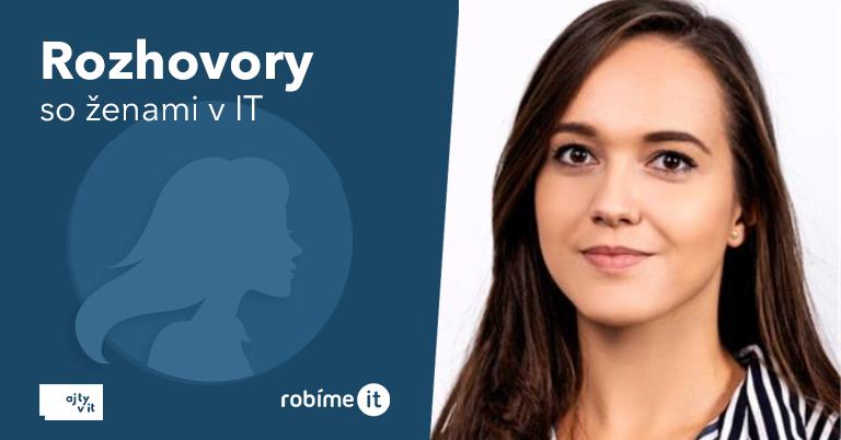 Dominika Dianová: IT sféra je naša budúcnosť, či chceme alebo nie