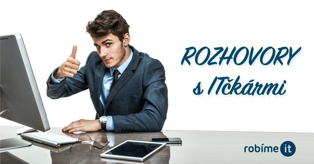 Rozhovory s ITčkármi - Urob s nami rozhovor! 1