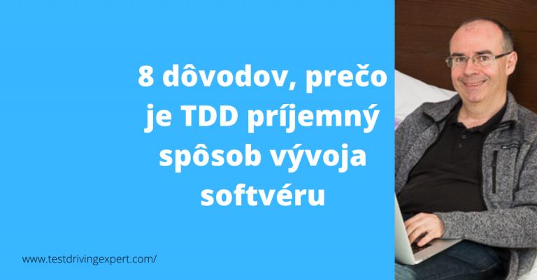 8 dôvodov, prečo je TDD príjemný spôsob vývoja softvéru
